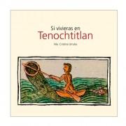 si-vivieras-en-tenochtitlan